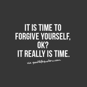 177307-it-is-time-to-forgive-yourself